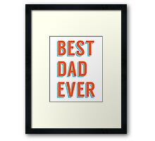Best dad ever, word art, text design Framed Print