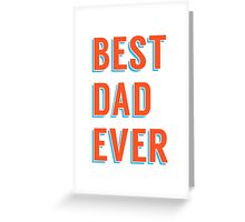 Best dad ever, word art, text design Greeting Card
