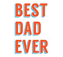 Best dad ever, word art, text design Photographic Print