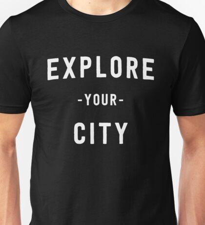 Explore your city Unisex T-Shirt