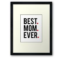 Best mom ever, word art, text design with red hearts  Framed Print