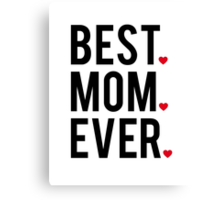 Best mom ever, word art, text design with red hearts  Canvas Print