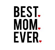 Best mom ever, word art, text design with red hearts  Photographic Print