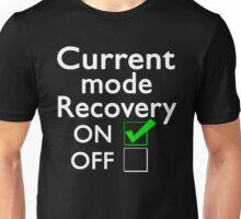 Addiction recovery, illness recovery, cancer recovery Mode on Unisex T-Shirt