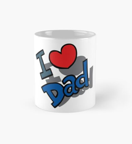 i love dad saying  Mug