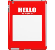 Hello My Name Is 2 iPad Case/Skin