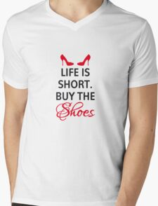 Life is short, buy the shoes. Mens V-Neck T-Shirt