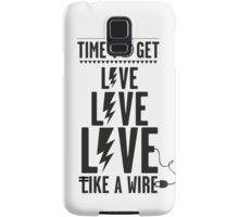 Live like a wire Samsung Galaxy Case/Skin