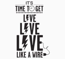 Live like a wire One Piece - Short Sleeve