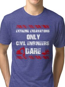 Funny Sayings Civil Engineers Tri-blend T-Shirt