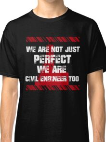 Sayings About Civil Engineer Classic T-Shirt