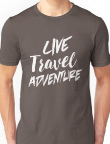Live. Travel. Adventure Unisex T-Shirt