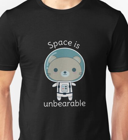 Funny Bear In Space Pun  Unisex T-Shirt