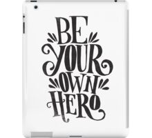 Be Your Own Hero iPad Case/Skin