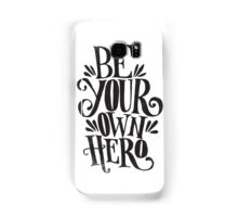 Be Your Own Hero Samsung Galaxy Case/Skin