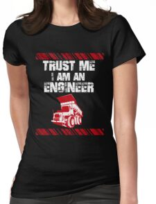 Trust Me I Am An Engineer Womens Fitted T-Shirt