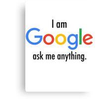 I Am Google Canvas Print