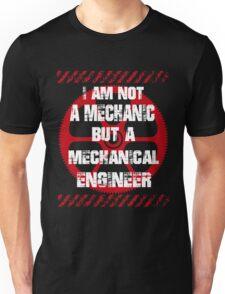 Funny Sayings Mechanical Engineer Unisex T-Shirt