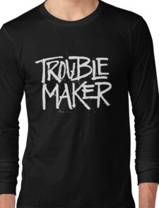 Trouble Maker - Cute Kids Funny Saying Boys Girls Design  Long Sleeve T-Shirt