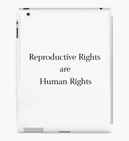 Reproductive Rights are Human Rights iPad Case/Skin