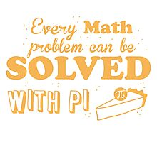 Every math problem can be solved with PI (Pie) Photographic Print