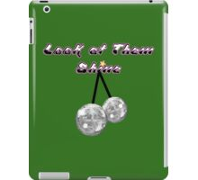 Look at Them shine! iPad Case/Skin