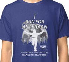 I ran for Alderaan  Classic T-Shirt