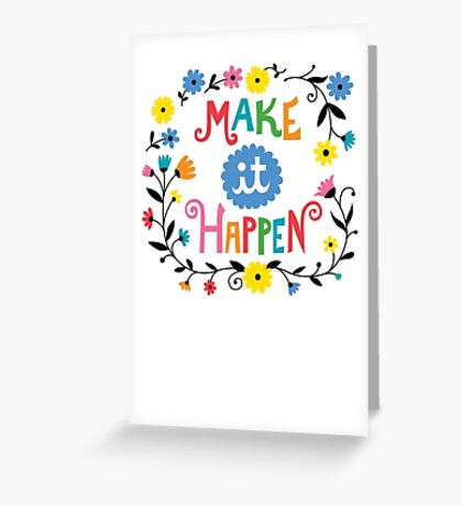 Make it Happen Greeting Card