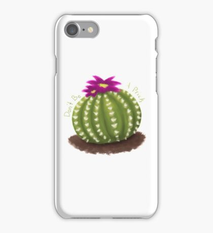 Don't Be A Prick - Cactus iPhone Case/Skin