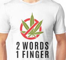 Marijuana Cannabis Weed Funny Unisex T-Shirt