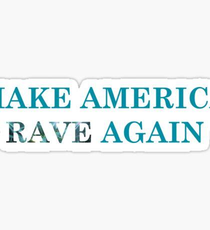 Make America Rave Again Sticker