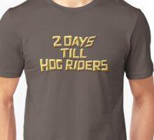 2 Day Till Hog Riders Unisex T-Shirt