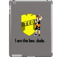 Judge Ted is the Law, Dude! iPad Case/Skin