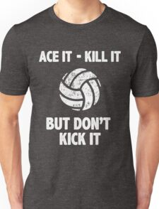 Don't Kick the Volleyball Sports Graphic Tee Funny Sarcastic Shirt Unisex T-Shirt