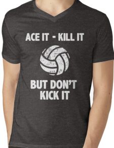 Don't Kick the Volleyball Sports Graphic Tee Funny Sarcastic Shirt Mens V-Neck T-Shirt