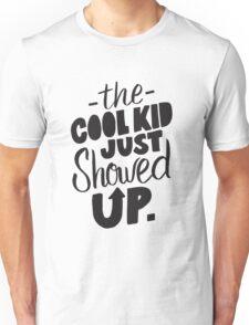 The Cool Kid Just Showed Up - Cute Kids Design Boys Girls Unisex T-Shirt