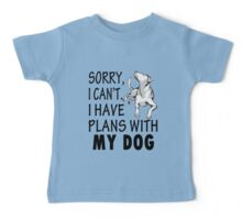 I Have Plans With My Dog Baby Tee