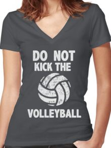 Don't Kick the Volleyball Sports Graphic Tee Funny Sarcastic Shirt team Women's Fitted V-Neck T-Shirt
