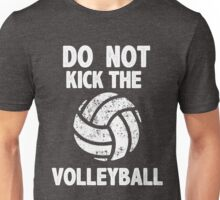 Don't Kick the Volleyball Sports Graphic Tee Funny Sarcastic Shirt team Unisex T-Shirt