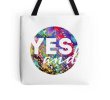 Yes, And. Tote Bag