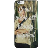 Great, we're all bloody inspired iPhone Case/Skin