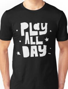 Play All Day - Cute Kids Boys Girls Design  Unisex T-Shirt