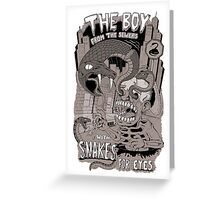 Boy from the sewer with snakes for eyes Greeting Card