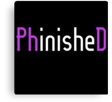 PhinisheD Canvas Print