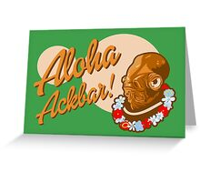 ALOHA ACKBAR! Greeting Card