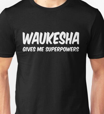 Waukesha Funny Superpowers T-shirt Unisex T-Shirt