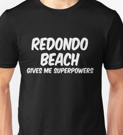 Redondo Beach Funny Superpowers T-shirt Unisex T-Shirt