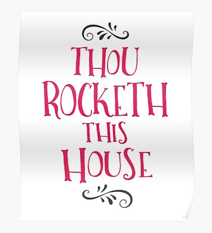 Thou Rocketh This House! Poster