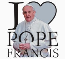 I Love Pope Francis by Garaga
