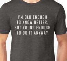 Funny Quote Saying Graphic Humor Young Novelty Unisex T-Shirt
